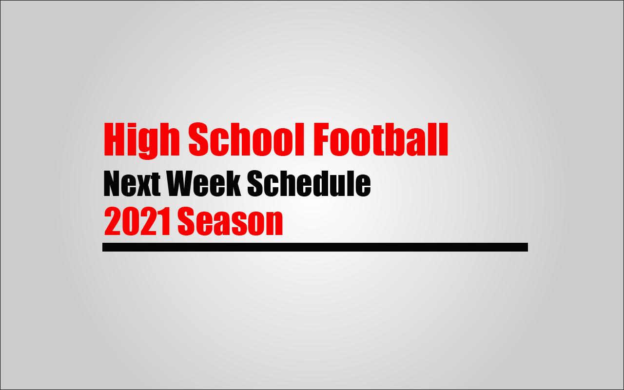 Next Week Schedule for High School Football